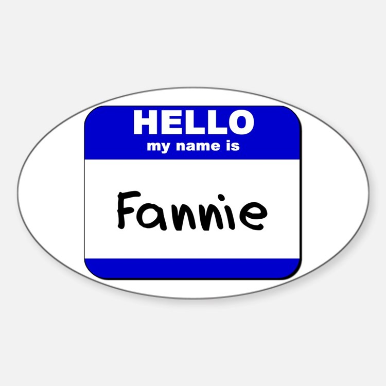 hello my name is fannie Oval Decal
