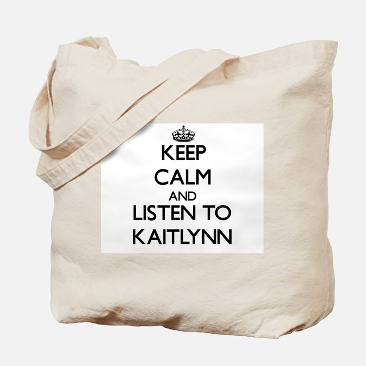 Keep Calm and listen to Kaitlynn Tote Bag