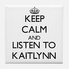 Keep Calm and listen to Kaitlynn Tile Coaster