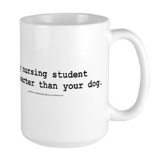Nursing Student is smarter Mug