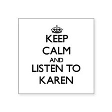 Keep Calm and listen to Karen Sticker