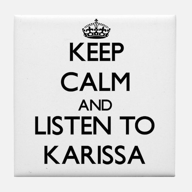 Keep Calm and listen to Karissa Tile Coaster