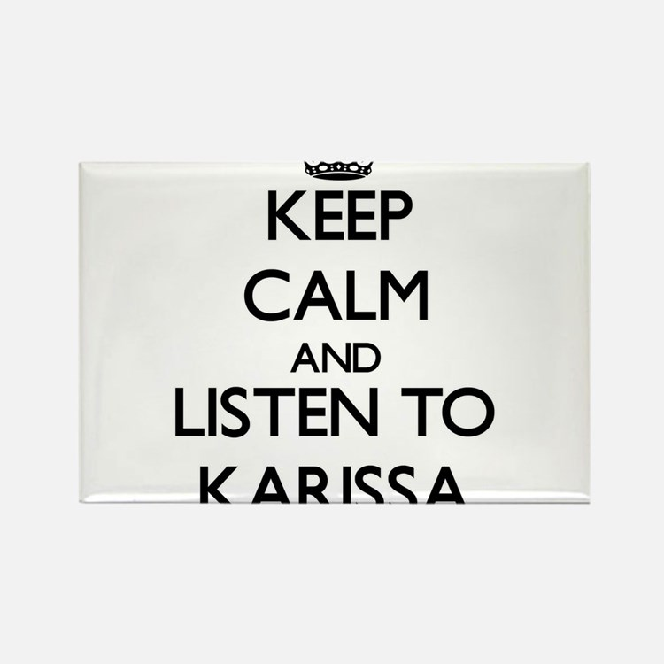 Keep Calm and listen to Karissa Magnets