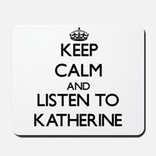 Keep Calm and listen to Katherine Mousepad