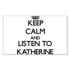 Keep Calm and listen to Katherine Decal