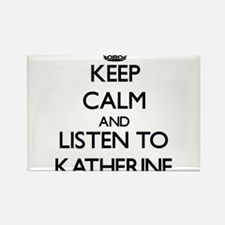 Keep Calm and listen to Katherine Magnets