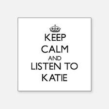 Keep Calm and listen to Katie Sticker