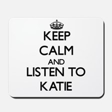 Keep Calm and listen to Katie Mousepad