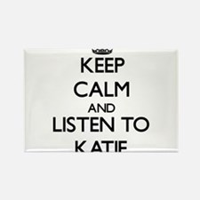 Keep Calm and listen to Katie Magnets