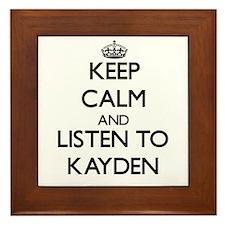 Keep Calm and listen to Kayden Framed Tile