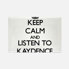 Keep Calm and listen to Kaydence Magnets