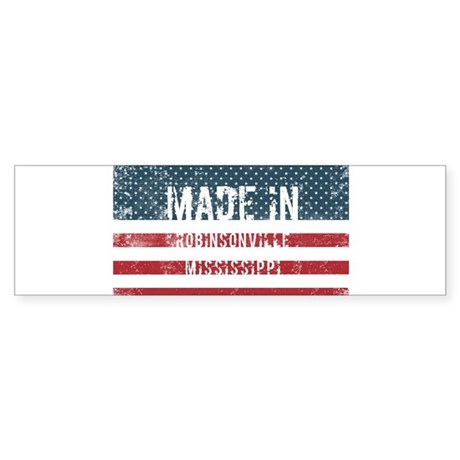 Made in Robinsonville, Mississippi Bumper Sticker