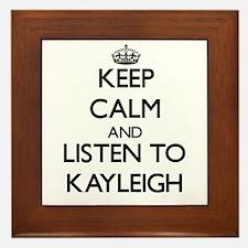 Keep Calm and listen to Kayleigh Framed Tile