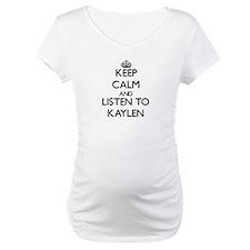 Keep Calm and listen to Kaylen Shirt