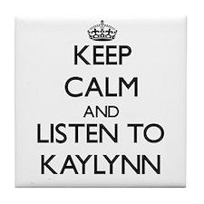 Keep Calm and listen to Kaylynn Tile Coaster