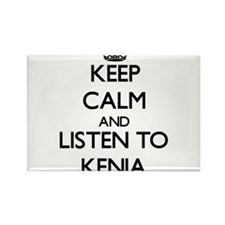Keep Calm and listen to Kenia Magnets