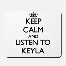 Keep Calm and listen to Keyla Mousepad