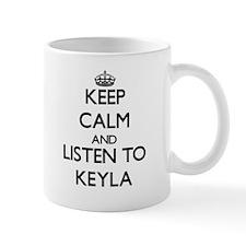 Keep Calm and listen to Keyla Mugs