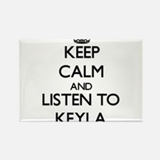 Keep Calm and listen to Keyla Magnets