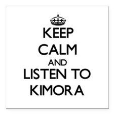 Keep Calm and listen to Kimora Square Car Magnet 3
