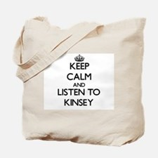 Keep Calm and listen to Kinsey Tote Bag