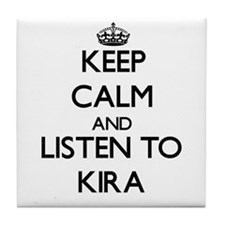 Keep Calm and listen to Kira Tile Coaster