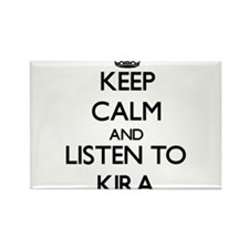 Keep Calm and listen to Kira Magnets