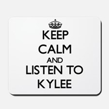 Keep Calm and listen to Kylee Mousepad