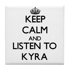 Keep Calm and listen to Kyra Tile Coaster