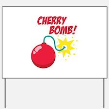 Cherry Bomb Yard Sign