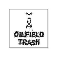 Oilfield Trash Sticker