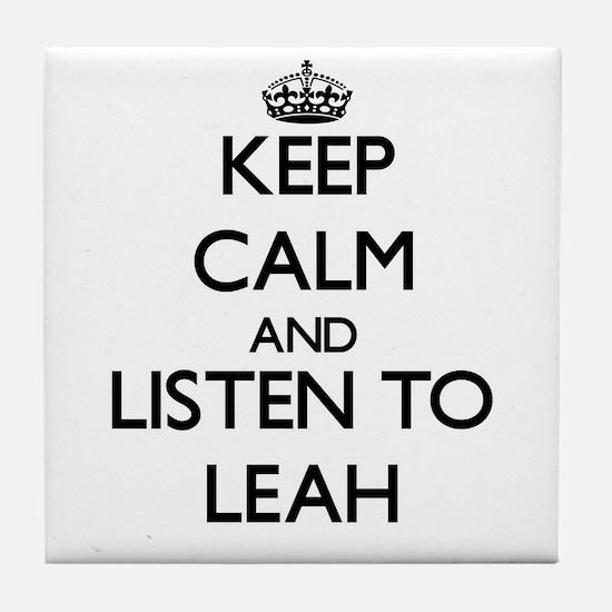 Keep Calm and listen to Leah Tile Coaster