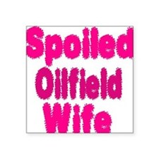 Spoiled Oilfield Wife Sticker