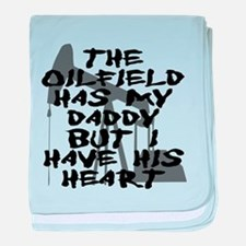 The Oilfield Has My Daddy But I Have His Heart bab