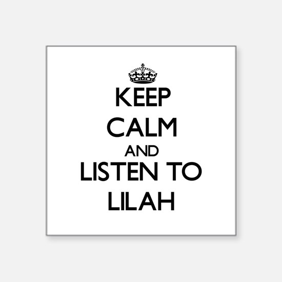 Keep Calm and listen to Lilah Sticker
