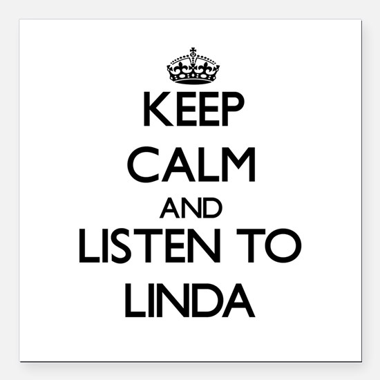 Keep Calm and listen to Linda Square Car Magnet 3""