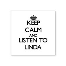 Keep Calm and listen to Linda Sticker