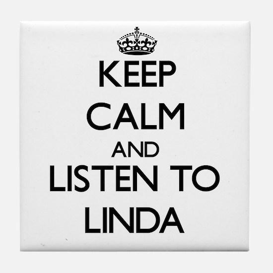 Keep Calm and listen to Linda Tile Coaster