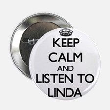 """Keep Calm and listen to Linda 2.25"""" Button"""