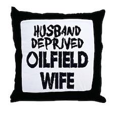 Husband Deprived Oilfield Wife Throw Pillow