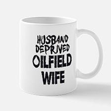 Husband Deprived Oilfield Wife Mugs
