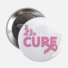"Breast Cancer Fight For A Cure 2.25"" Button"