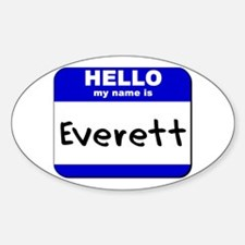 hello my name is everett Oval Decal