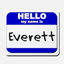 hello my name is everett  Mousepad