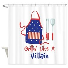 Grillin Like A Villain Shower Curtain