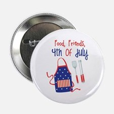 "Food,Friends, 4th of july 2.25"" Button"