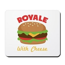 Royal with Cheese Mousepad