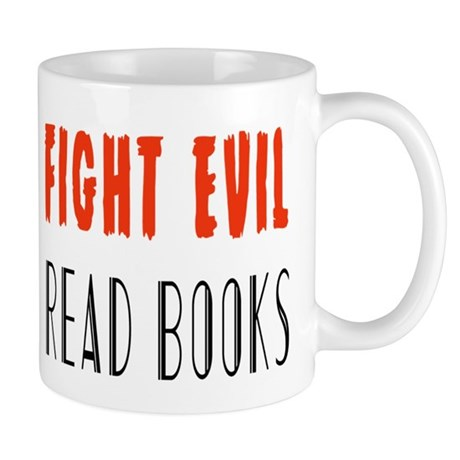 Fight Evil Read Books Mugs