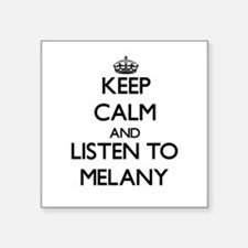 Keep Calm and listen to Melany Sticker