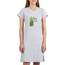 We Can Pickle That Women's Nightshirt